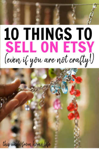 10 Best Things To Sell On Etsy To Make Money - This Work