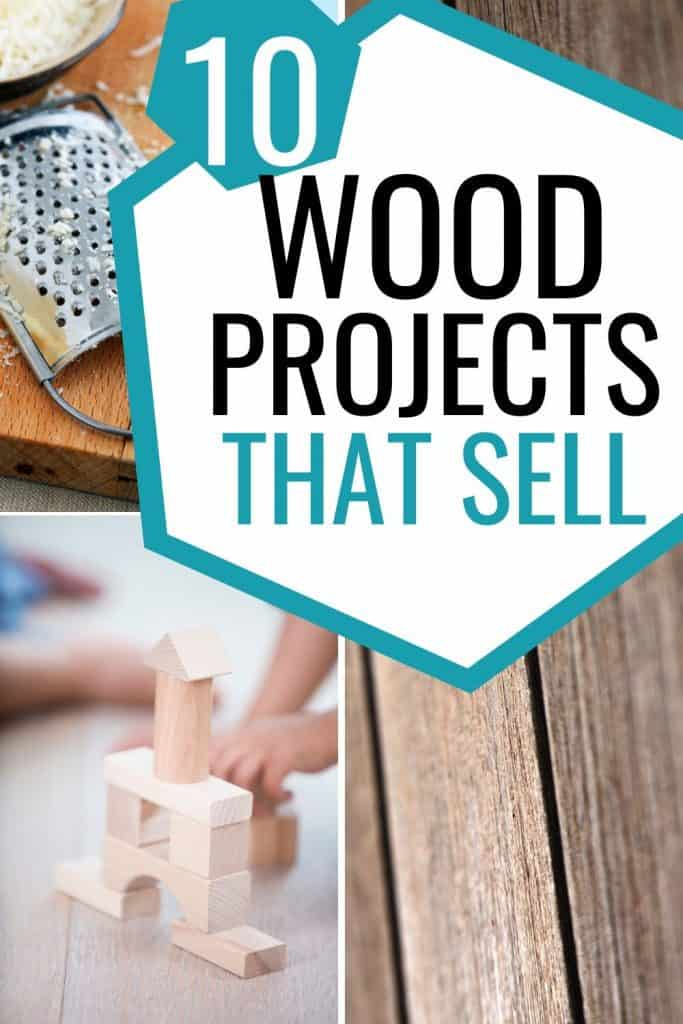 10 Handmade Wood Projects That Sell This Work From Home Life