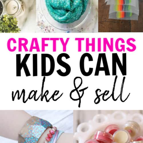 11 Easy Things Kids Can Make & Sell